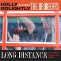 1 x HOLLY GOLIGHTLY FEATURING THE BROKEOFFS - LONG DISTANCE