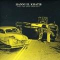 1 x HANNI EL KHATIB - WILL THE GUNS COME OUT