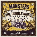 1 x MONSTERS - THE JUNGLE NOISE RECORDINGS