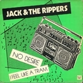 1 x JACK AND THE RIPPERS - NO DESIRE