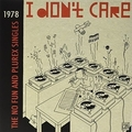 1 x VARIOUS ARTISTS - I DON'T CARE - THE NO FUN AND PLUREX SINGLES 1978