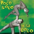 1 x VARIOUS ARTISTS - POCO LOCO IN THE COCO VOL. 4