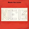 2 x KIE 13 - MUSIC FOR ZEROS