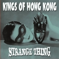 1 x KINGS OF HONG KONG - STRANGE THING