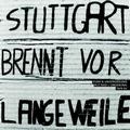 1 x VARIOUS ARTISTS - STUTTGART BRENNT VOR LANGEWEILE - PUNK & UNDERGROUND PLZ 7000 + UMGEBUNG 1978-83
