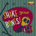 VARIOUS ARTISTS - Shake Your Bones!