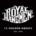 2 x ROYAL HANGMEN - 15 GOLDEN GREATS
