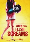 When your flesh screams - Uncut/Mediabook [LE]