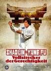Shaolin-Kung Fu - Vollstrecker der Gerechtigkeit