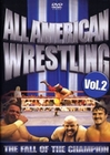 All American Wrestling Vol. 2 - The Fall of ... (DVD)