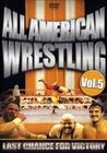 All American Wrestling Vol. 5 - Last Chance... (DVD)